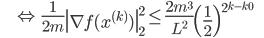 {\displaystyle \;\;\;\;\;\;\;\; \Leftrightarrow \ \frac{1}{2 m} \left\| \nabla f(x^{(k)}) \right\|_2^2  \le \frac{2 m^3}{L^2} \left( \frac{1}{2} \right)^{2^{ k - k_0 }} \;\;\;\;\;\; }