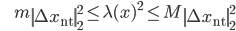{\displaystyle \;\;\;\;\;\;\;\; m \left\| \Delta x_{\mathrm{nt}} \right\|_2^2 \le \lambda (x)^2 \le M \left\| \Delta x_{\mathrm{nt}} \right\|_2^2 }