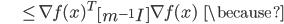 {\displaystyle \;\;\;\;\;\;\;\;\;\;\;\; \le \nabla f(x)^T \left[ m^{-1} I \right] \nabla f(x) \;\;\; \because }