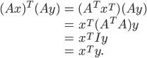 {\displaystyle \begin{eqnarray} (Ax)^T(Ay) &=& (A^T x^T)(Ay)\\ &=& x^T (A^T A)y\\ &=& x^T Iy\\ &=& x^T y. \end{eqnarray} }