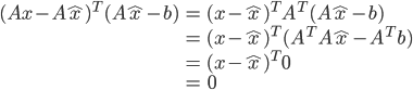 {\displaystyle \begin{eqnarray} (Ax-A\hat{x})^T(A\hat{x}-b) &=& (x-\hat{x})^T A^T(A\hat{x}-b)\\ &=& (x-\hat{x})^T (A^TA\hat{x}-A^T b)\\ &=& (x-\hat{x})^T 0\\ &=& 0 \end{eqnarray} }