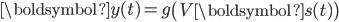 {\displaystyle \boldsymbol{y}(t) = g\left( V \boldsymbol{s}(t) \right)}