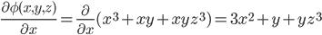 {\displaystyle \frac{\partial \phi(x,y,z)}{\partial x}=\frac{\partial}{\partial x}(x^3+xy+xyz^3)=3x^2+y+yz^3}