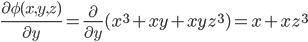 {\displaystyle \frac{\partial \phi(x,y,z)}{\partial y}=\frac{\partial}{\partial y}(x^3+xy+xyz^3)=x+xz^3}