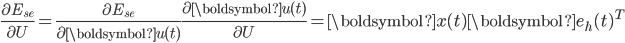 {\displaystyle \frac{\partial E_{se}}{\partial U} = \frac{\partial E_{se}}{\partial \boldsymbol{u}(t)} \frac{\partial \boldsymbol{u}(t)}{\partial U} = \boldsymbol{x}(t) \boldsymbol{e}_h(t)^{T}}