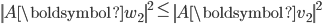 {\displaystyle \left\| A \boldsymbol{w}_2 \right\|^2 \le \left\| A \boldsymbol{v}_2 \right\|^2 }