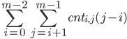 {\displaystyle \sum_{i=0}^{m-2} \sum_{j=i+1}^{m-1} \mathit{cnt}_{i, j} (j-i) }