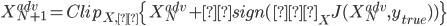 {\displaystyle X^{adv}_{N+1}=Clip_{X,ε}\{X^{adv}_N+αsign(∇_X J(X^{adv}_N,y_{true} ))\}}