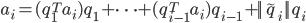 {\displaystyle a_i=(q_1^T a_i)q_1+\cdots+(q_{i-1}^T a_i)q_{i-1}+||\tilde{q}_i||q_i }