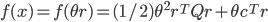 {\displaystyle f(x) = f(\theta r) = (1/2) \theta^2 r^T Q r + \theta c^T r  }