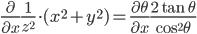 {\displaystyle\frac{\partial}{\partial x}\displaystyle\frac{1}{z^2}\cdot(x^2+y^2)=\frac{\partial\theta}{\partial x}\frac{2\tan{\theta}}{\cos^2{\theta}}}