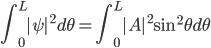 {\displaystyle\int_{0}^{L}{|\psi|^2}d\theta=\displaystyle\int_{0}^{L}{|A|^2\sin^2{\theta}}d\theta}