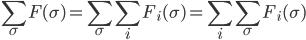 {\displaystyle\sum_\sigma F(\sigma)=\sum_\sigma \sum_i F_i(\sigma)=\sum_i \sum_\sigma F_i(\sigma)}