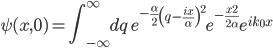 {\psi(x,0)=\displaystyle\int_{-\infty}^{\infty}{dq\ e^{-\frac{\alpha}{2}\left( q-\frac{ix}{\alpha}\right)^2}e^{-\frac{x^2}{2\alpha}}e^{ik_0 x}}}