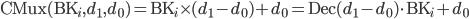 {\rm CMux}({\rm BK}_i,d_1,d_0)={\rm BK}_i \times (d_1-d_0)+d_0={\rm Dec}(d_1-d_0) \cdot {\rm BK}_i+d_0
