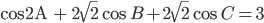 {\rm{cos2A + 2}}\sqrt 2 \cos B + 2\sqrt 2 \cos C = 3