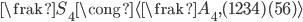 {{\frak S}_4\cong\langle {\frak A}_4,(1234)(56)\rangle}