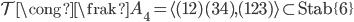 {{\mathcal T}\cong {\frak A}_4 =\langle (12)(34),(123)\rangle \subset {\rm Stab}\{6\}}