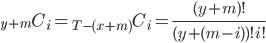 {}_{y+m}C_{i}={}_{T-(x+m)}C_{i}=\frac{(y+m)!}{(y+(m-i))!i!}