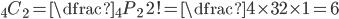 {}_4C_2=\dfrac{{}_4P_2}{2!}=\dfrac{4\times 3}{2\times 1}=6
