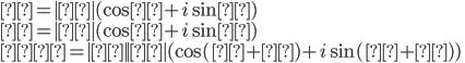 {α=|α|(\cosθ+i\sinθ)\β=|β|(\cosϕ+i\sinϕ)\αβ=|α||β|(\cos(θ+ϕ)+i\sin(θ+ϕ))}