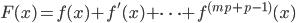 {F(x)=f(x)+f'(x)+ \cdots + f^{(mp+p-1)}(x)}