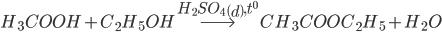 {H_3}COOH + {C_2}{H_5}OH\buildrel {{H_2}S{O_4}\,\left( d \right),{t^0}} \over\longrightarrow C{H_3}COO{C_2}{H_5} + {H_2}O