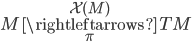 {M\overset{\mathcal{X}(M)}{\underset{\pi}{\rightleftarrows}}TM}