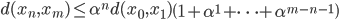 {d(x_n, x_m)\leq \alpha^n d(x_0, x_1) \left(1 + \alpha^1 + \cdots + \alpha^{m-n-1}\right)}