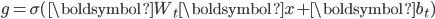 {g = \sigma(\boldsymbol{W}_t \boldsymbol{x} + \boldsymbol{b}_t)}