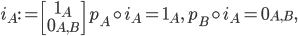{i_A:= \begin{bmatrix}1_A\\ 0_{A, B} \end{bmatrix}\,\,\, p_A\circ i_A = 1_A,\,\, p_B\circ i_A = 0_{A, B},}