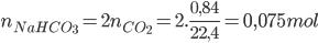 {n_{NaHC{O_3}}} = 2{n_{C{O_2}}} = 2.{{0,84} \over {22,4}} = 0,075mol
