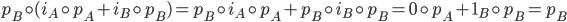{p_B\circ (i_A\circ p_A + i_B\circ p_B) = p_B\circ i_A\circ p_A + p_B\circ i_B\circ p_B = 0\circ p_A + 1_B\circ p_B = p_B}
