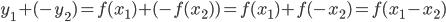 {y_1 + (-y_2) = f(x_1) + (-f(x_2) ) = f(x_1) + f(-x_2) = f(x_1 - x_2)}