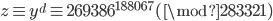 {z \equiv y^d \equiv 269386^{188067} (\mod 283321~)}