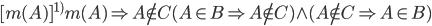 {~~~~[m(A)]^{1)}~~~~m(A) \Rightarrow A \notin C~~~~~~~~~~~~~~~~~~(A \in B \Rightarrow A \notin C) \wedge (A \notin C \Rightarrow A \in B)}