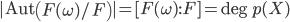 |{\rm Aut}\left(F(\omega)/F\right)|=[F(\omega):F]=\deg p(X)