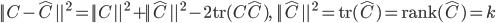||C-\hat{C}||^2=||C||^2+||\hat{C}||^2-2\mathrm{tr}(C\hat{C}),\:||\hat{C}||^2=\mathrm{tr}(\hat{C})=\mathrm{rank}(\hat{C})=k