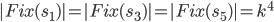 |Fix(s_1)|= |Fix(s_3)|= |Fix(s_5)|= k^4