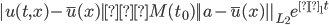  u(t,x)-\overline u(x) ≦M(t_0)  a-\overline u(x)  _{L_2}e^{λ_1t}