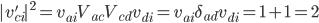 |v'_{ci}|^2 = v_{ai}V_{ac} V_{cd}v_{di} = v_{ai}\delta_{ad}v_{di} = 1 + 1 = 2