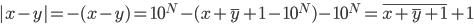 |x-y|=-(x-y)=10^N-(x+\overline{y}+1-10^N)-10^N=\overline{x+\overline{y}+1}+1