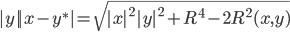  y  x-y^*  =\sqrt{ x ^2 y ^2+R^4-2R^2(x,y)}