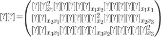 Σ = \begin{pmatrix} σ^2_{x_1}  σ_{x_1x_2} σ_{x_1x_3} \\ σ_{x_2x_1}   σ^2_{x_2}  σ_{x_2x_3} \\ σ_{x_3x_1} σ_{x_3x_2} σ^2_{x_3}\end{pmatrix}