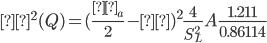 σ^2(Q) = (\displaystyle\frac{λ_a}{2} - φ)^2                                                  \displaystyle\frac{4}{S_L^2}A\displaystyle\frac{1.211}{0.86114}