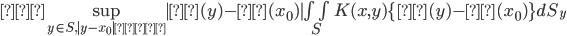 ≦ \sup_{y\in S , |y-x_0|≦δ}|β(y)- β(x_0)| \iint_S K(x,y)\{ β(y)- β(x_0) \} dS_y
