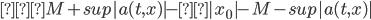 ≦M+sup |a(t,x)| -ε|x_0|-M-sup |a(t,x)|