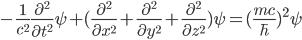 -\frac{1}{c^2}\frac{\partial^2}{\partial{t^2}}{\psi}+(\frac{\partial^2}{\partial{x}^2}+\frac{\partial^2}{\partial{y}^2}+\frac{\partial^2}{\partial{z}^2})\psi=(\frac{mc}{\hbar})^2\psi