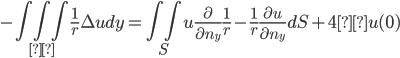 -\iiint_{Ω}\frac{1}{r}\Delta u dy=\iint_{S } u \frac{\partial }{\partial n_y}\frac{1}{r} -\frac{1}{r}\frac{\partial u }{\partial n_y}dS+4πu(0)