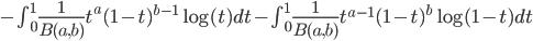 -\int_0^1 \frac{1}{B(a,b)}t^{a}(1-t)^{b-1}\log(t)dt-\int_0^1 \frac{1}{B(a,b)}t^{a-1}(1-t)^{b}\log(1-t)dt